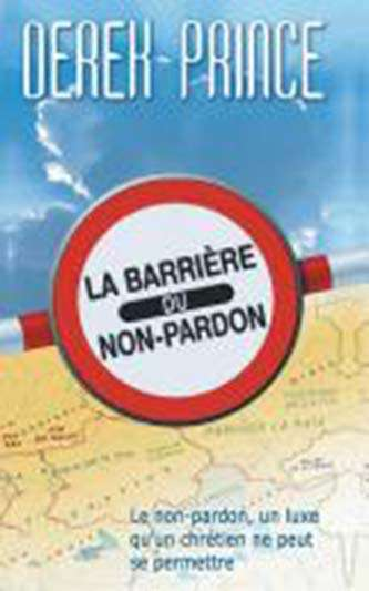 The Barrier of Unforgiveness (French)