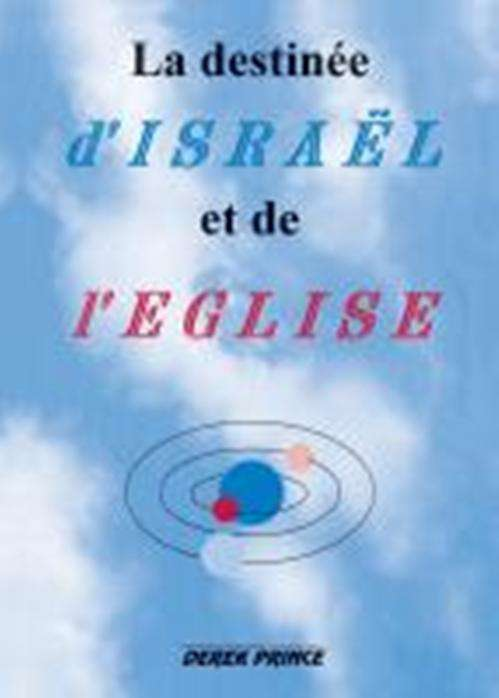 The Destiny of Israel and the Church (French)