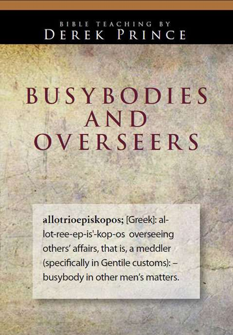Busybodies and Overseers
