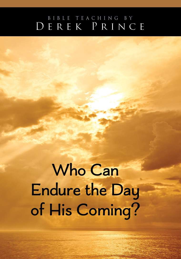 Who Can Endure The Day Of His Coming?