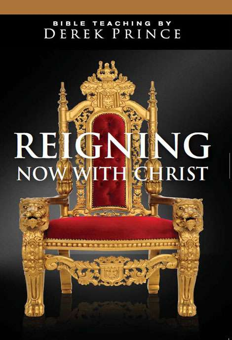 Reigning Now With Christ