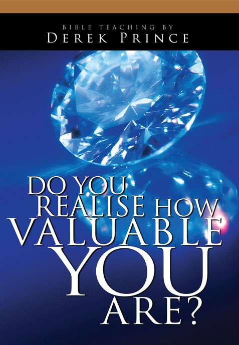 Do You Realise How Valuable You Are?