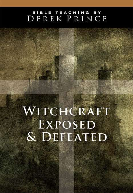 Witchcraft Exposed and Defeated