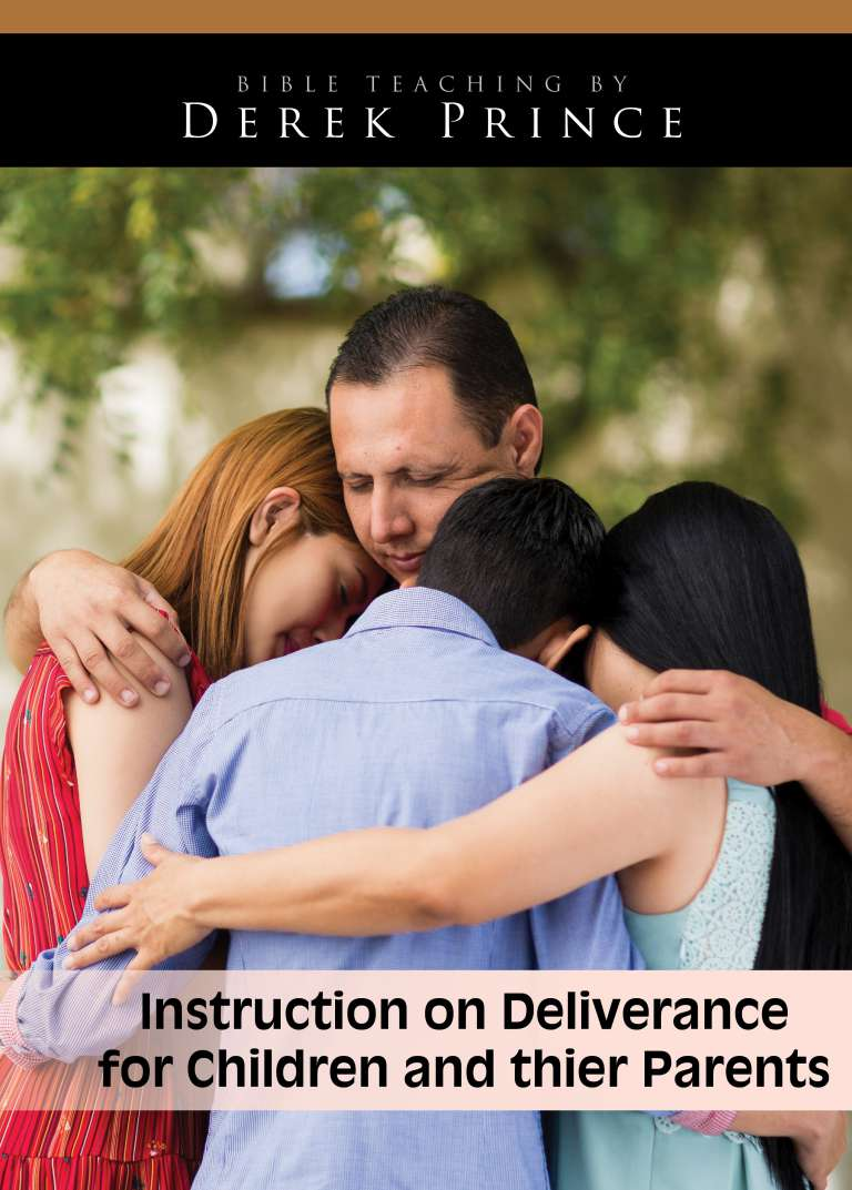 Deliverance for Children and their Parents